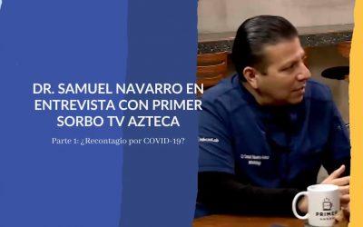 ¿RECONTAGIO POR COVID-19? – Entrevista Dr. Samuel Navarro Álvarez en Primer Sorbo TV Azteca